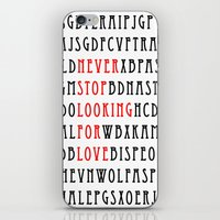 Never Stop Looking For Love iPhone & iPod Skin