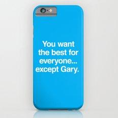 ...Except Gary iPhone 6s Slim Case
