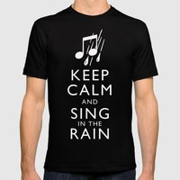 Keep Calm and Sing in the Rain Mens Fitted Tee Black SMALL