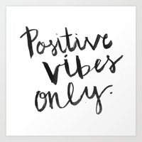 Positive Vibes Only Art Print
