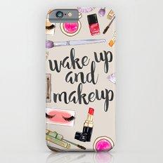 Wake Up And Make Up iPhone 6 Slim Case