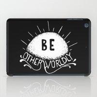 Be Otherworldly (wht) iPad Case