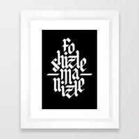 Fo Shizzle Ma Nizzle Framed Art Print