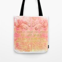 A woman would run through fire - Shakepeare Love Quote Tote Bag