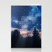 Without The Dark We Have Never Seen The Stars  Stationery Cards