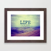 Life Is An Epic Journey Framed Art Print