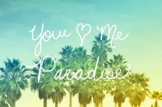 You - Me - Paradise Art Print
