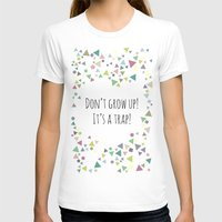 Don't grow up (colorful) Womens Fitted Tee White SMALL