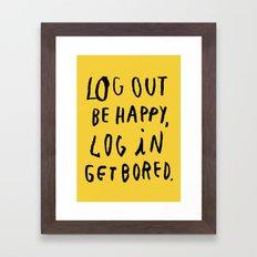 LOG OUT Framed Art Print