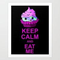 Keep Calm And Eat Me Art Print