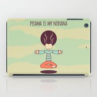 Pyjama Is My Nirvana iPad Case