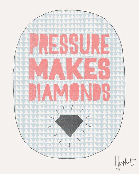 Pressure Makes Diamonds Art Print