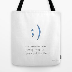 the semicolon was getting tired of winking Tote Bag