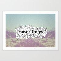 NOW, I KNOW Art Print