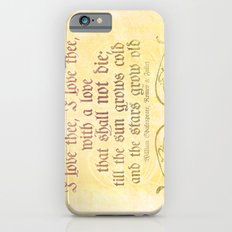I love thee, I love thee - ROMEO & JULIET - SHAKESPEARE LOVE QUOTE Slim Case iPhone 6s