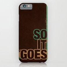 So It Goes.... Slim Case iPhone 6s