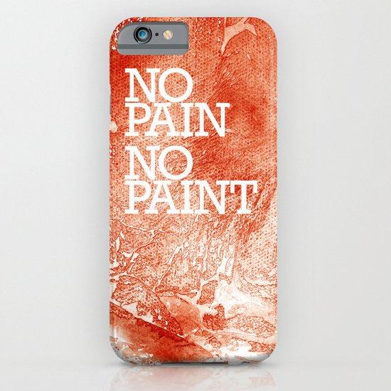 No Pain, No paint iPhone & iPod Case