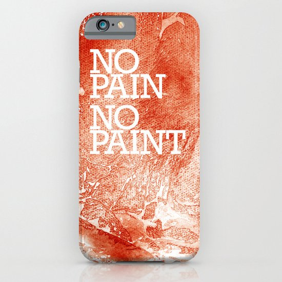 No Pain, No paint iPhone & iPod Case