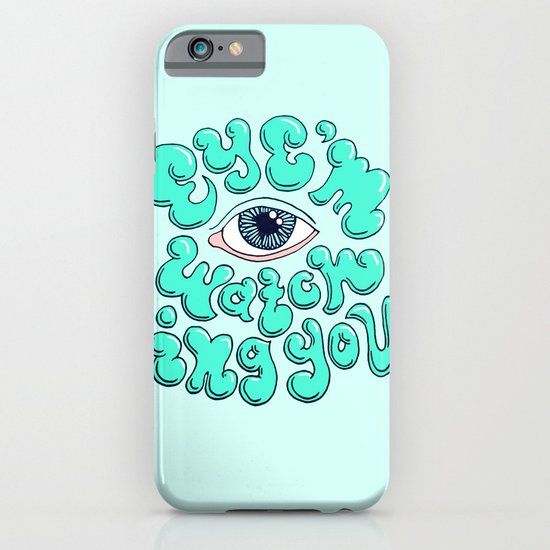 EYE'M WATCHING YOU iPhone & iPod Case