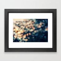Make Every Moment Count Framed Art Print