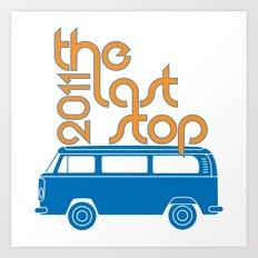 The Last Stop 2011 Art Print
