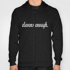 elevens enough. cursive Hoody