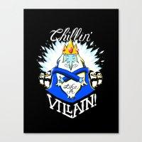 Chillin' Like A Villain Canvas Print