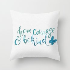 Have Courage and Be Kind - Cinderella quote Throw Pillow