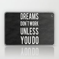Laptop & iPad Skin featuring Dreams Don't Work Unless… by Kimsey Price
