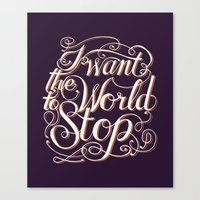 I Want The World to Stop II Canvas Print