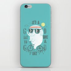 It's a good day to have a good day iPhone & iPod Skin