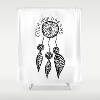 Catch your dreams  Shower Curtain