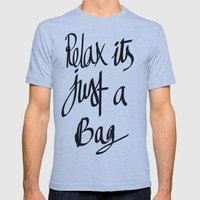 Relax Its Just A Bag  Mens Fitted Tee Athletic Blue SMALL