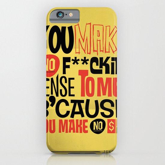 No Sense. No $'s iPhone & iPod Case