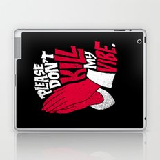 Please Don't Kill My Vibe Laptop & iPad Skin
