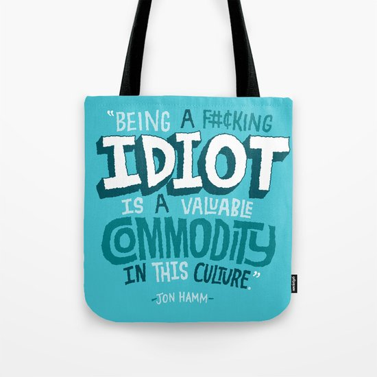 Idiot Commodity Tote Bag