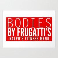 Bodies by Frugatti's Art Print