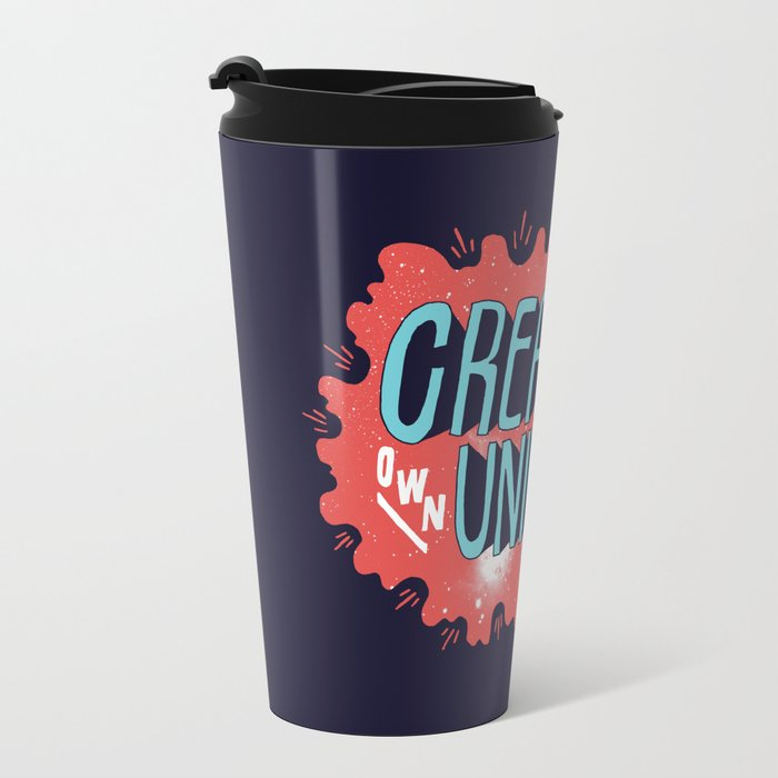 Create Your Own Universe Travel Mug By Vaughn Fender