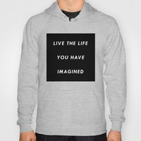 The Life You Have Imagin… Hoody