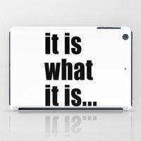 it is what it is (on white) iPad Case