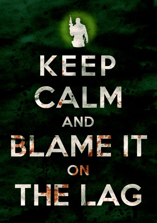 Keep Calm and Blame it On the Lag (COD, Black Ops, Modern Warfare, Call of Duty, Parody) Art Print