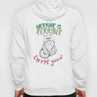 Everyone Is Terrible Hoody