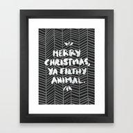 Merry Christmas, Ya Filt… Framed Art Print