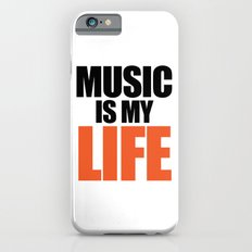 Music Is My Life Quote iPhone 6 Slim Case