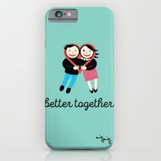 BETTER TOGETHER iPhone 6 Slim Case