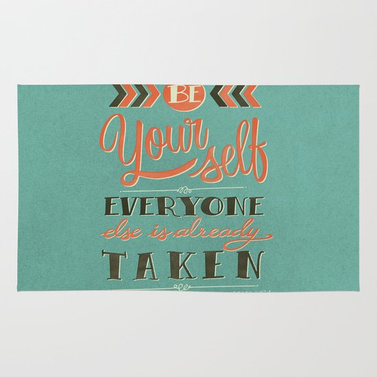 Be yourself everyone else is already taken Area & Throw Rug