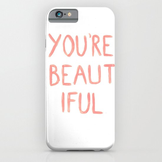 You're beautiful iPhone & iPod Case