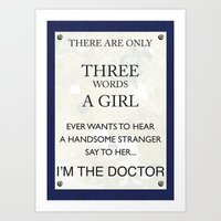 3 Words, I'm The Doctor Art Print