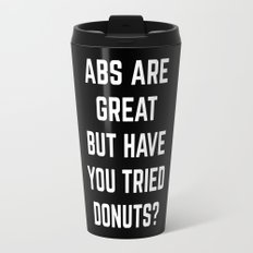 Abs Are Great Funny Quote Travel Mug