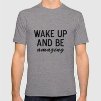 Wake Up And Be Amazing P… Mens Fitted Tee Tri-Grey SMALL